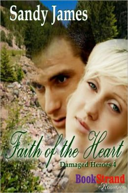 Faith of the Heart [Damaged Heroes Book 4] (BookStrand Publishing Romance)