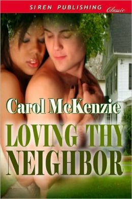 Loving Thy Neighbor (Siren Publishing Classic)