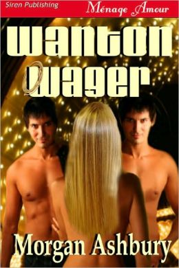 Wanton Wager (Siren Publishing Menage Amour)