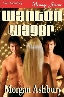Wanton Wager (Siren Menage Amour 60)