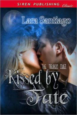 Kissed By Fate [The Tiburon Duet] (Siren Publishing Classic)