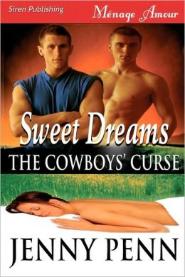 Sweet Dreams (Cowboys' Curse Series #1) (Siren Menage Amour Series #31)