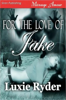 For The Love Of Jake (Siren Menage Amour #39)