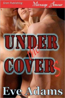Under The Covers [Covert Lovers] (Siren Menage Amour 52)
