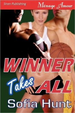 Winner Takes All [Delectable Bad Boys 1] (Siren Menage Amour 59)