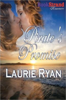 Pirate's Promise [Sequel To Stolen Treasures] (Bookstrand Publishing Romance)
