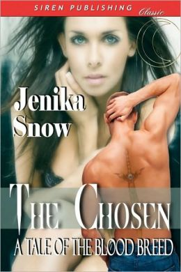 The Chosen: A Tale of the Blood Breed [Blood Breed Series] (Siren Publishing Classic)