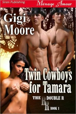 Twin Cowboys for Tamara [The Double R] (Siren Publishing Menage Amour)