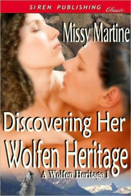 Discovering Her Wolfen Heritage (Siren Publishing Classic)