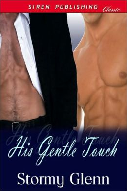 His Gentle Touch (Siren Publishing Classic Manlove)
