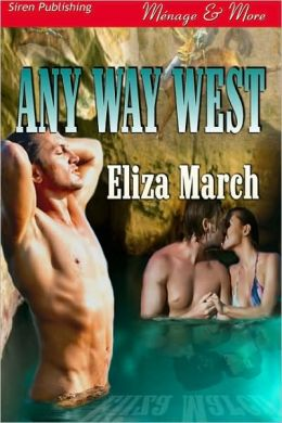 Any Way West (Siren Publishing Menage and More)