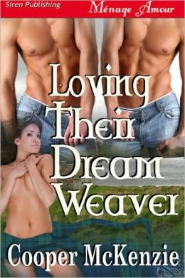 Loving Their Dream Weaver (Siren Publishing Menage Amour)