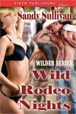Wild Rodeo Nights [Wilder Series 2] (Siren Publishing Classic)