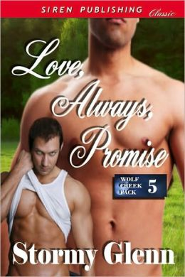 Love, Always, Promise [Wolk Creek Pack 5] (Siren Publishing Classic Manlove)
