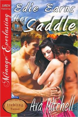 Edie Earns Her Saddle [Liebling, Texas 2] (Siren Publishing Menage Everlasting)