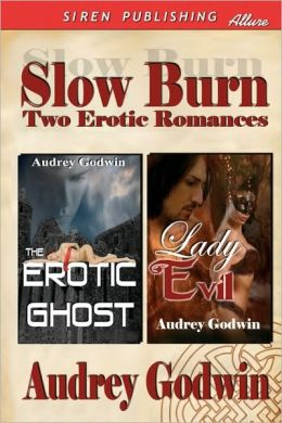 Slow Burn: Two Erotic Romances [The Erotic Ghost, Lady Evil] (Siren Publishing Allure)