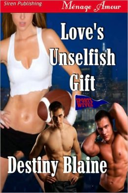 Love's Unselfish Gift [Sports Wives 5] (Siren Publishing Menage Amour)