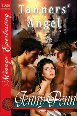 Tanners' Angel [The Jenny Penn Collection] (Siren Publishing Menage Everlasting)