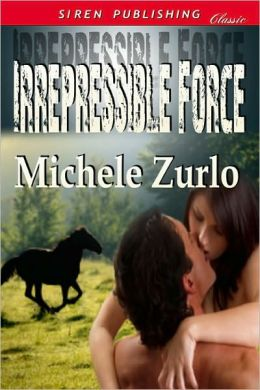 Irrepressible Force (Siren Publishing Classic)