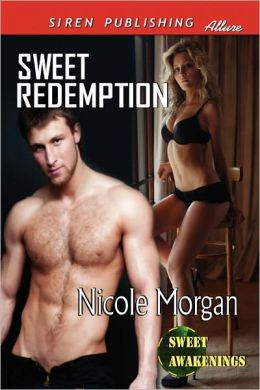 Sweet Redemption [Sweet Awakenings 1] (Siren Publishing Allure)