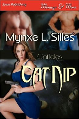 Catnip [Cattales] (Siren Publishing Menage And More)