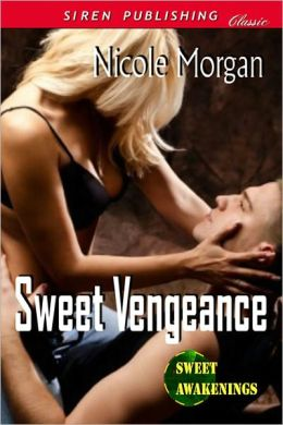 Sweet Vengeance [Sweet Awakenings 3] (Siren Publishing Classic)