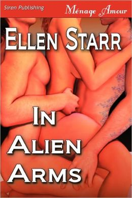 In Alien Arms (Siren Publishing Menage Amour)