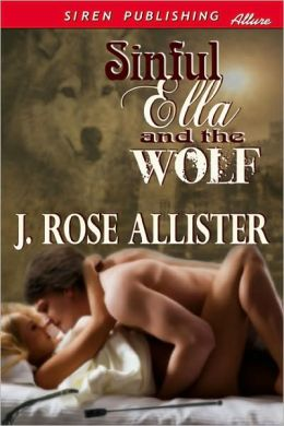 Sinful Ella and the Wolf (Siren Publishing Allure)