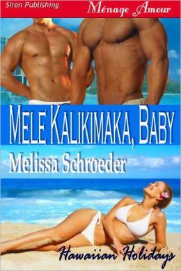 Mele Kalikimaka, Baby [Hawaiian Holiday 1] (Siren Publishing Menage Amour)