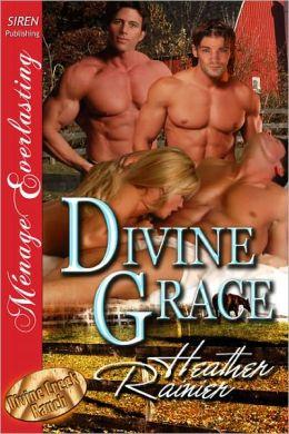 Divine Grace [The Divine Creek Ranch Collection] (Siren Publishing Menage Everlasting)