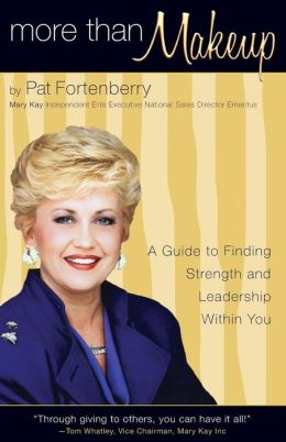 More Than Makeup: A Guide to Finding Strength and Leadership Within You