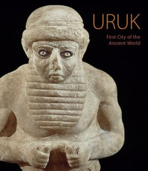 Book Uruk: The First City of the Ancient World