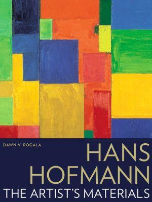 Hans Hofmann: The Artist's Materials