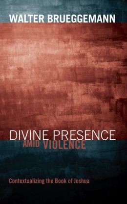 Divine Presence Amid Violence: Contextualizing the Book of Joshua