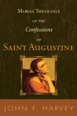 Moral Theology of the Confessions of Saint Augustine