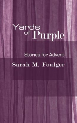 Yards of Purple: Stories for Advent