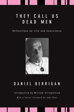 They Call Us Dead Men: Reflections on Life and Conscience