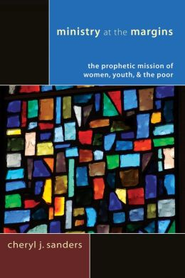 Ministry at the Margins: The Prophetic Mission of Women, Youth and the Poor