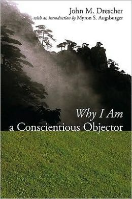 Why I Am a Conscientious Objector