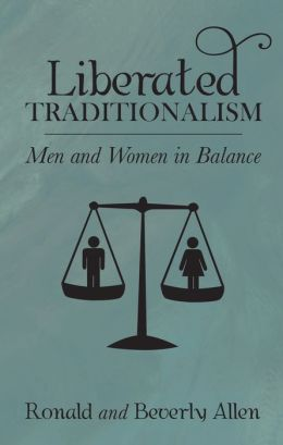 Liberated Traditionalism: Men and Women in Balance