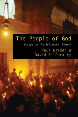The People of God: Essays on the Believers' Church