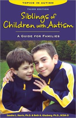 Siblings of Children with Autism: A Guide for Families