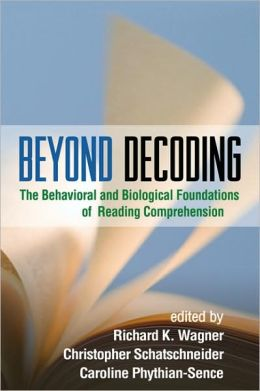 Beyond Decoding: The Behavioral and Biological Foundations of Reading Comprehension