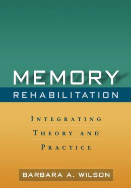 Memory Rehabilitation: Integrating Theory and Practice