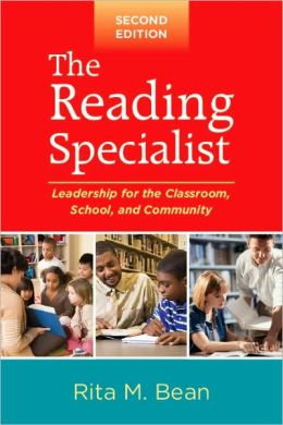 The Reading Specialist, Second Edition: Leadership for the Classroom, School, and Community