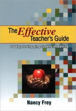 The Effective Teacher's Guide: 50 Ways to Engaging Students in Learning