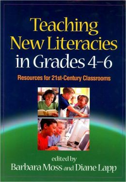 Teaching New Literacies in Grades 4-6: Resources for 21st-Century Classrooms