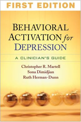 Behavioral Activation for Depression: A Clinician's Guide