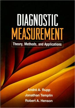 Diagnostic Measurement: Theory, Methods, and Applications
