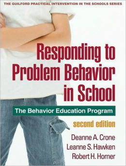 Responding to Problem Behavior in Schools, Second Edition: The Behavior Education Program